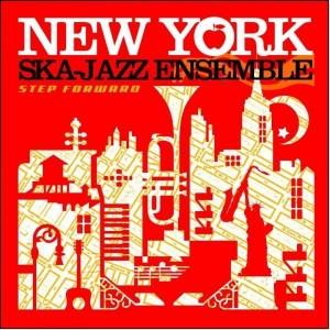 Step forwardTHE NEW YORK SKA-JAZZ ENSEMBLE