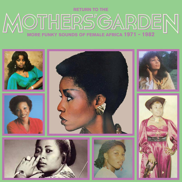 Return To The Mothers' Garden More Funky Sounds Of Female Africa 1971 - 1982